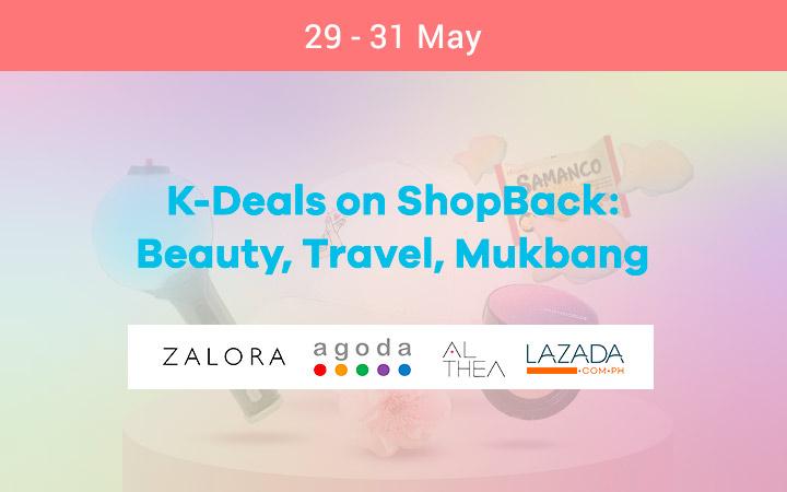 K-Deals on ShopBack: Beauty, Travel, Mukbang + Up to 20% Cashback