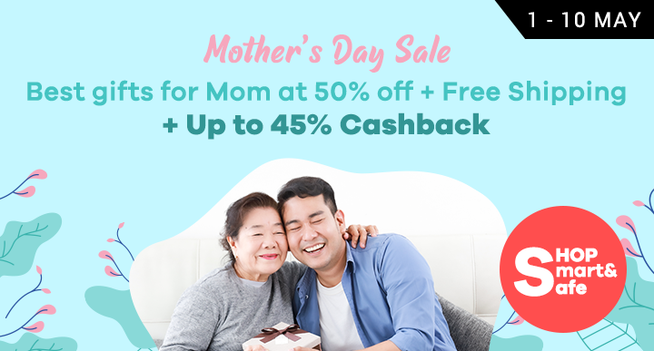 Mother's Day Sale Up to 45% Cashback