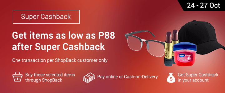 Super Cashback: Get items as low as P88 after Super Cashback