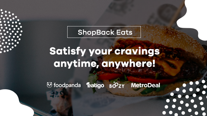 ShopBack Eats: Satisy your cravings anytime, anywhere