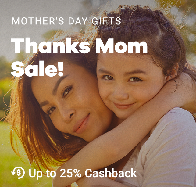 Mom's Day Sale: Make yo' momma smile + Get up to 15% Cashback